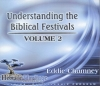 Understanding the Biblical Festivals - Volume 2
