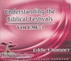 Understanding the Biblical Festivals - Volume 3