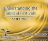 Understanding the Biblical Festivals - Volume 4