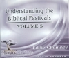 Understanding the Biblical Festivals - Volume 5