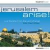 Paul Wilbur: Jerusalem Arise!